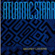 Click here for more info about 'Atlantic Starr - Secret Lovers - Injection Labels + Title Sleeve'