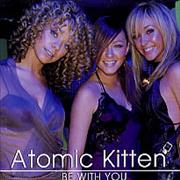 Click here for more info about 'Atomic Kitten - Be With You'