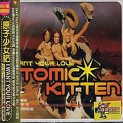 Atomic Kitten I Want Your Love CD2 Taiwan CD single