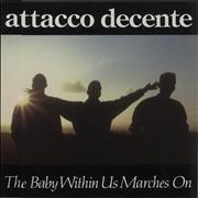 Click here for more info about 'Attacco Decente - The Baby Within Us Marches On'