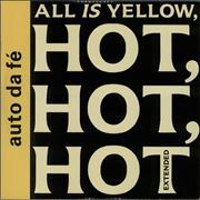 Click here for more info about 'Auto Da Fe - All Is Yellow, Hot, Hot, Hot - Extended Mix'