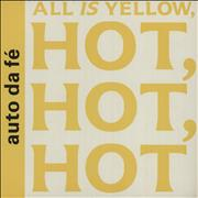 Click here for more info about 'Auto Da Fe - All Is Yellow, Hot, Hot, Hot'