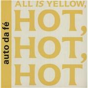 "Auto Da Fe All Is Yellow, Hot, Hot, Hot UK 7"" vinyl"
