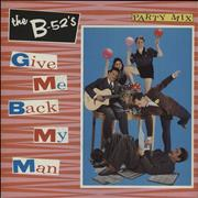 Click here for more info about 'The B-52's - Give Me Back My Man'