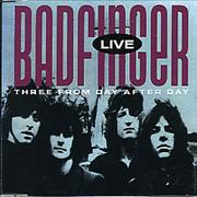 Click here for more info about 'Badfinger - Live - Three From Day After Day'
