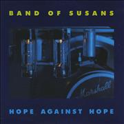Click here for more info about 'Band Of Susans - Hope Against Hope'