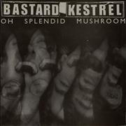 Click here for more info about 'Bastard Kestrel - Oh Splendid Mushroom'