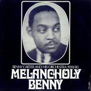 Click here for more info about 'Benny Carter - Melancholy Benny'