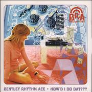 Click here for more info about 'Bentley Rhythm Ace - How'd I Do Dat???'