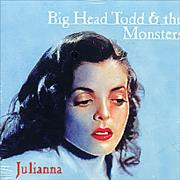 Click here for more info about 'Big Head Todd And The Monsters - Julianna'