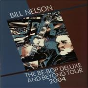 Click here for more info about 'Bill Nelson - The Be Be-Bop Deluxe And Beyond Tour 2004'