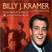 Click here for more info about 'Billy J. Kramer & The Dakotas - Do You Want To Know A Secret - The EMI Years 1963 - 1983'