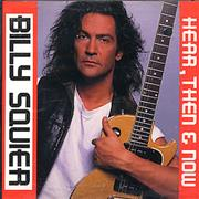 Click here for more info about 'Billy Squier - Hear, Then & Now'