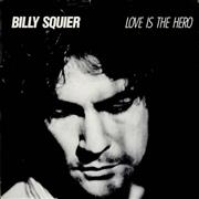 Click here for more info about 'Billy Squier - Love Is The Hero'