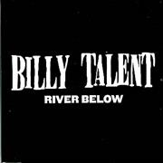 Click here for more info about 'Billy Talent - River Below'