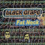 Click here for more info about 'Black Grape - Fat Neck'