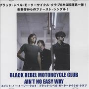 Click here for more info about 'Black Rebel Motorcycle Club - Ain't No Easy Way'