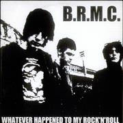 Click here for more info about 'Black Rebel Motorcycle Club - Whatever Happened To My Rock 'N' Roll'