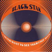 Click here for more info about 'Black Star - I Never Want To See Your Face Again'