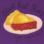 Click here for more info about 'Blood Red Shoes - You Bring Me Down'