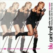 Click here for more info about 'Blu Cantrell - Make Me Wanna Scream'