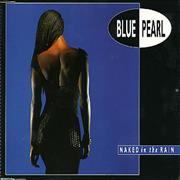 Click here for more info about 'Blue Pearl - Naked In The Rain'