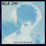 Click here for more info about 'Blue Zoo - I'm Your Man'