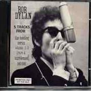 Click here for more info about 'Bob Dylan - 5 Tracks From The Bootleg Series'