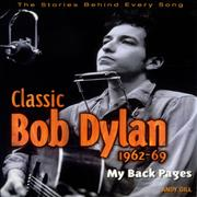 Click here for more info about 'Classic Bob Dylan 1962-69: My Back Pages'