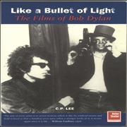 Bob Dylan Like a Bullet of Light: The Films of Bob Dylan UK book