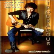 Click here for more info about 'Troubadour: Early & Late Songs Of Bob Dylan'