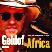 Click here for more info about 'Bob Geldof - Geldof In Africa'