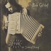 Click here for more info about 'Bob Geldof - Love Or Something'