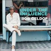 Click here for more info about 'Bob Geldof - Under The Influence'