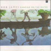 Click here for more info about 'Bob James - Dancing In The Water - Sealed'