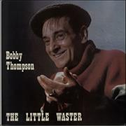 Click here for more info about 'Bobby Thompson - The Little Waster'