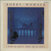 Click here for more info about 'Bobby Womack - I Wish He Didn't Trust Me So Much'