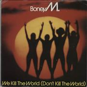 Click here for more info about 'Boney M - We Kill The World (Don't Kill The World)'