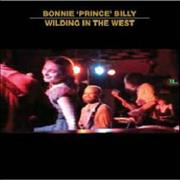 Click here for more info about 'Bonnie Prince Billy - Wilding In The West'