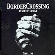 Click here for more info about 'Border Crossing - The Alias'