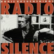 Click here for more info about 'Boris Grebenshikov - Radio Silence'