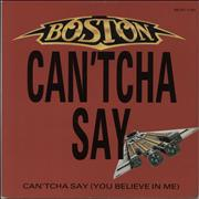 Click here for more info about 'Boston - Can'tcha Say (You Believe In Me) / Still In Love'