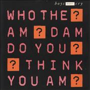 Click here for more info about 'Boys Don't Cry - Who The Am Dam Do You Think I Am?'