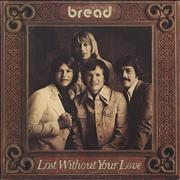 Click here for more info about 'Bread - Lost Without Your Love'