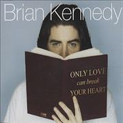 Click here for more info about 'Brian Kennedy - Only Love Can Break Your Heart'