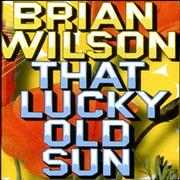 Click here for more info about 'Brian Wilson - That Lucky Old Sun'