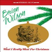 Click here for more info about 'Brian Wilson - What I Really Want For Christmas'