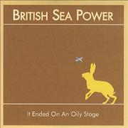 Click here for more info about 'British Sea Power - It Ended On An Oily Stage'