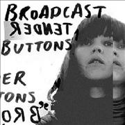 Click here for more info about 'Broadcast - Tender Buttons'