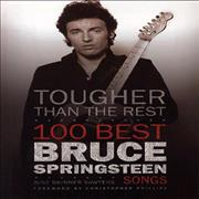 Click here for more info about 'Bruce Springsteen - Tougher Than The Rest: 100 Best Bruce Springsteen Songs'